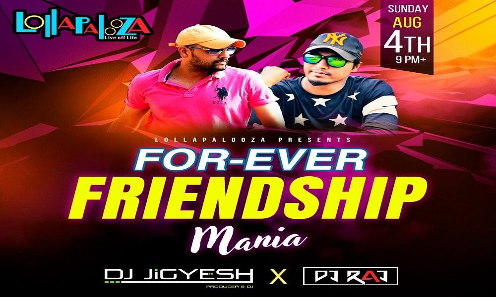 Lollapalooza Presents For- Ever Friendship Mania 2019 in Pimple Saudagar